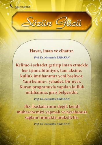 Hayat iman ve cihattır. ... Prof. Dr. Necmettin Erbakan