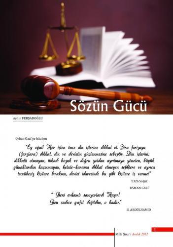 Ey oğul! Her işten önce din işlerine dikkat et. ...  Osman Gazi 1326