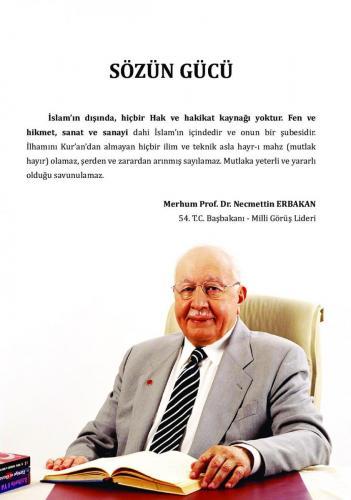İslam'ın dışında hiç bir Hak ve hakikat kaynağı yoktur. ... Prof. Dr. Necmettin Erbakan