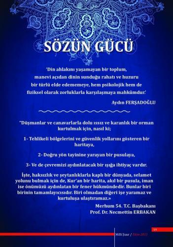 ... Kur'an bir harita, akıl bir pusula, iman ise önümüzü aydınlatan bir fener hükmündedir. ... Prof. Dr. Necmettin Erbakan