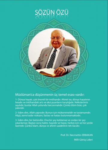Müslüman'ca düşünmenin üç temel esası vardır. ... Prof. Dr. Necmettin Erbakan