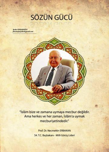 İslam bize ve zamana uymaya mecbur değildir... Prof. Dr. Necmettin Erbakan