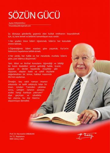Şu dünyaya gönderiliş gayemiz olan ... Prof. Dr. Necmettin Erbakan