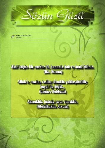 Akıl kalpte bir nurdur ki, bununla hak ve batıl bilinir. Hazreti Osman